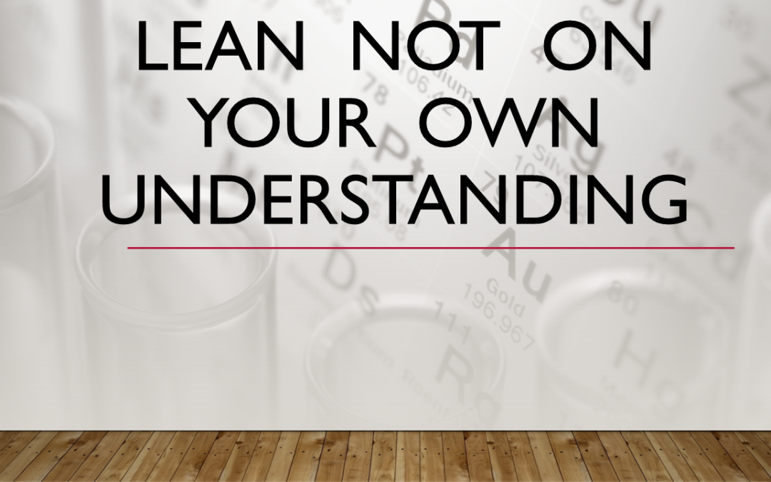 003 Lean Not on Your Own Understanding